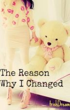 THE REASON WHY I CHANGED(on going) by trishDreams