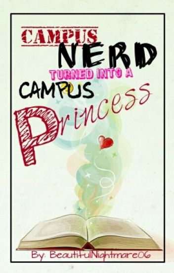 Campus Nerd turned into  a Campus Princess