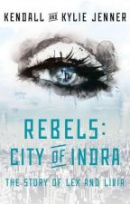 Rebels: City of Indra: The Story of Lex and Livia by mooierd