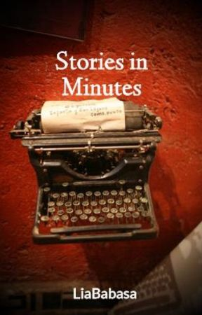 Stories in Minutes by LiaBabasa