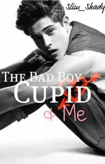 The Bad Boy, Cupid & Me [Deutsch]