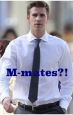 M-mates?! by niamgotze