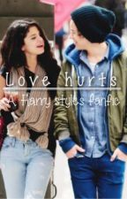 Love Hurts { Harry Styles FanFiction } by josndevine