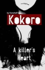 Kokoro - A Killer's Heart  [Naruto FF] by KonohaFairy