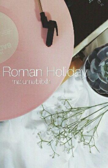 Roman Holiday (Lashton FF)