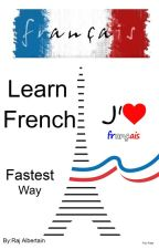 Learn French the Fastest Way for Free by RajAlbertain