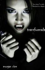 Transformada (Memórias de um vampiro) by AnaLasSantos