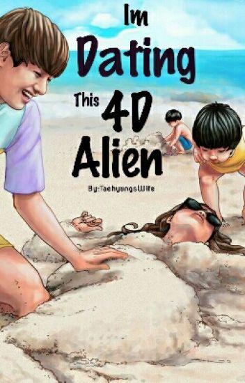 Im Dating This 4D Alien! (BTS V) Book 1