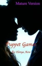 Puppet Games [Mature Version] by Elenya_Rose