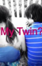 My Twin? (One Direction Fanfic) by a_wish_is_a_dream
