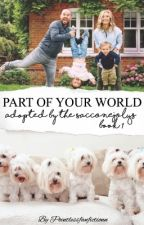 Part Of Your World: Book 1 in the Adopted by the SACCONEJOLYs series by Pointlessfanfictionn