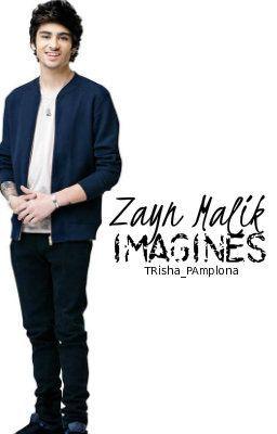Zayn Malik Imagines - Wattpad