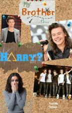 My brother... Is Harry?{Español} by Justanxtherstar
