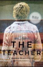 The Teacher by xTheDorkyRomanticx
