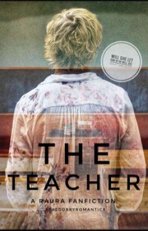 My Teacher by xTheDorkyRomanticx