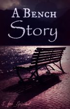 A Bench Story by S_for_Spirited