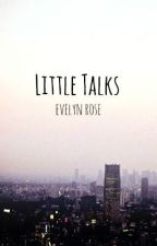Little Talks by scripturienta