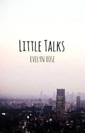 Little Talks by scripturienta