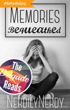 Memories Bequeathed by NerdilyNerdy