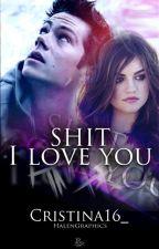 Shit, i love you. by Cristina16_