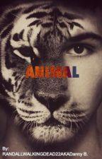 ANIMAL by RandallWalkingDead22