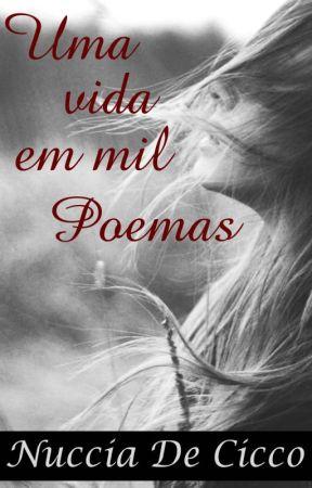 Uma vida em mil poemas by nucciadecicco