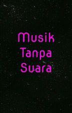 Musik Tanpa Suara by erhalbs