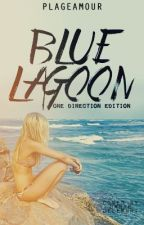 The Blue Lagoon: One Direction Edition by PlageAmour