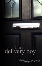 the delivery boy by lilasmysteries