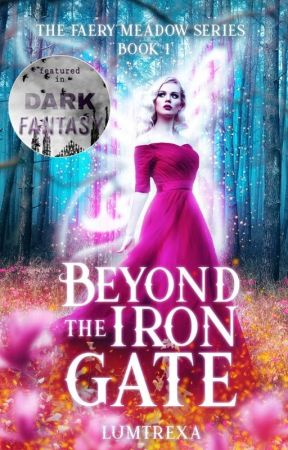 Beyond The Iron Gate (The Faery Meadow Book 1) by lumtrexa