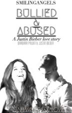 Bullied & Abused - A Justin Bieber love Story. by sophieedoe