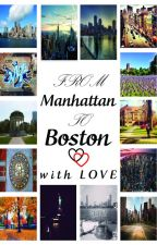 From Manhattan to Boston... With Love #sytycw15 #justwriteit #wattys2015 by alsayeghbahaa