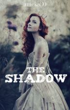 The shadow by amcka30