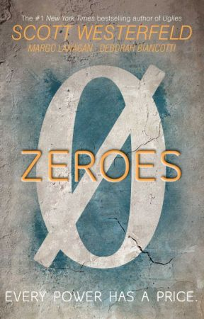 Zeroes by scottwesterfeld