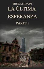 The last hope: Esperanza  #1 by ArtursanF