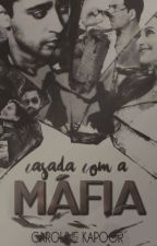 Casada Com A Máfia by carolinekapoor