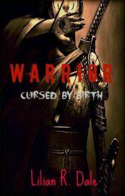Warrior - Cursed by Birth by dizzy_panda