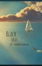 Black Skies by SomeWritingReader
