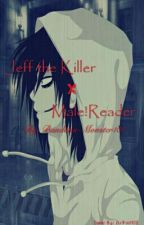 Jeff The Killer  x Male!Reader! by Bandana-Monster101