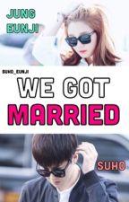 Suho Eunji We got married [ LONGFIC ] by suho-eunji