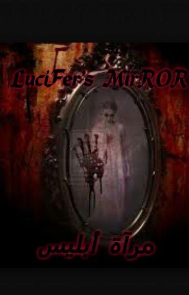lucifer's merror__ مرآة إبليس