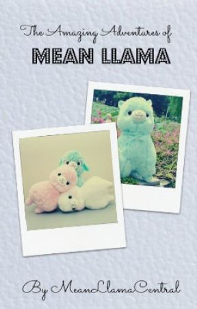 The Amazing Adventures of Mean Llama by MeanLlamaCentral