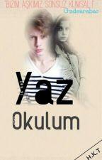 Yaz Okulum (DÜZENLENİYOR) by GzdeArabac