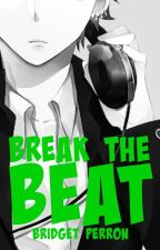 Break The Beat by BridgetPerron