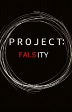 PROJECT: FALSITY by The_End_2
