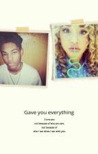 I Gave You Everything (Editing!) by ImPrincessDesii