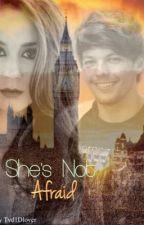 She's Not Afraid - A Louis Tomlinson Fanfiction by Cece_J