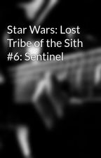 Star Wars: Lost Tribe of the Sith #6: Sentinel by parker0329