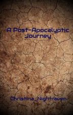 A Post-Apocolyptic Journey by Christina_Nightraven