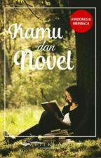 Kamu dan Novel by S_Andi